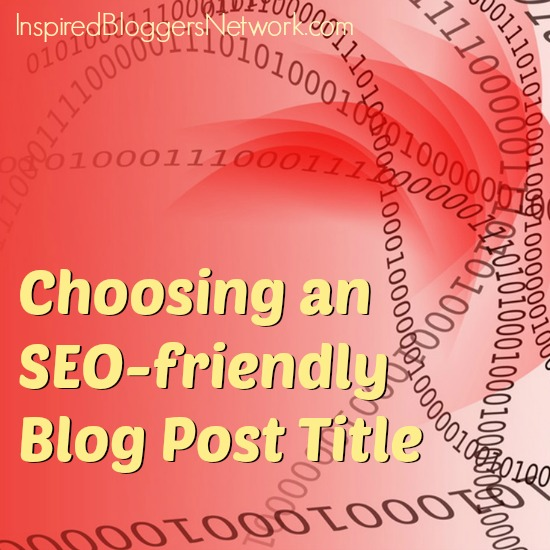 Choosing SEO friendly titles for blog posts