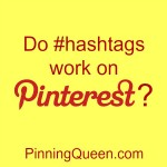 Do Hashtags Work on Pinterest?