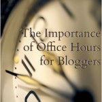 The Importance of Office Hours for Bloggers