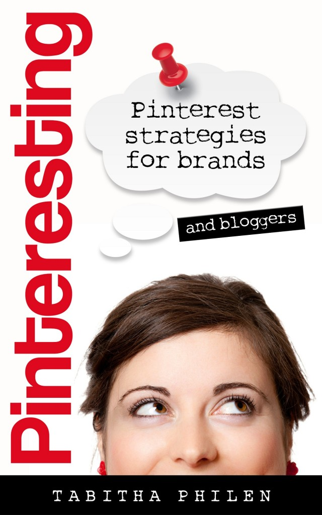 Pinteresting: Pinterest Strategies for Brands and Bloggers