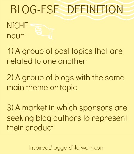 I love that there is never a dumb question in the Inspired Bloggers Network. What is a blog niche?