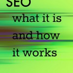 SEO 1.0 – What Is SEO and How It Works