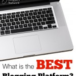 Best Blogging Platform: Blogger, WordPress.com or WordPress.org?
