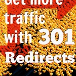 Get More Traffic with 301 Redirects