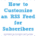 How to Customize an RSS Feed for Subscribers