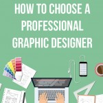 How to Choose a Professional Graphic Designer