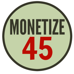monetize 45make money blogging