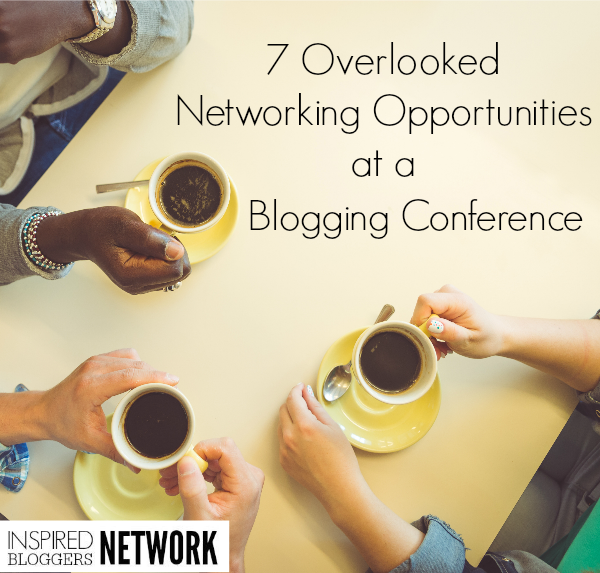 7 ideas that get overlooked when networking at a blogging conference. www.Inspiredbloggersnetwork.com