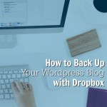 How to Backup your WordPress Blog to DropBox