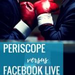 Periscope vs. Facebook Live