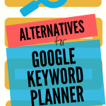 17 Google Keyword Planner Alternatives