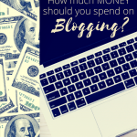 How Much Money Should I Spend on Blogging?