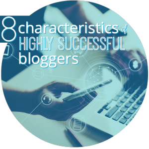 characteristics of highly successful bloggers round